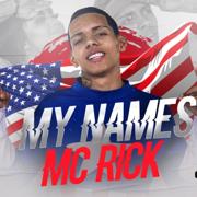 My Names Mc Rick - MC Rick - MC Rick