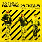 You Bring on the Sun (Charming Horses Extended Mix)