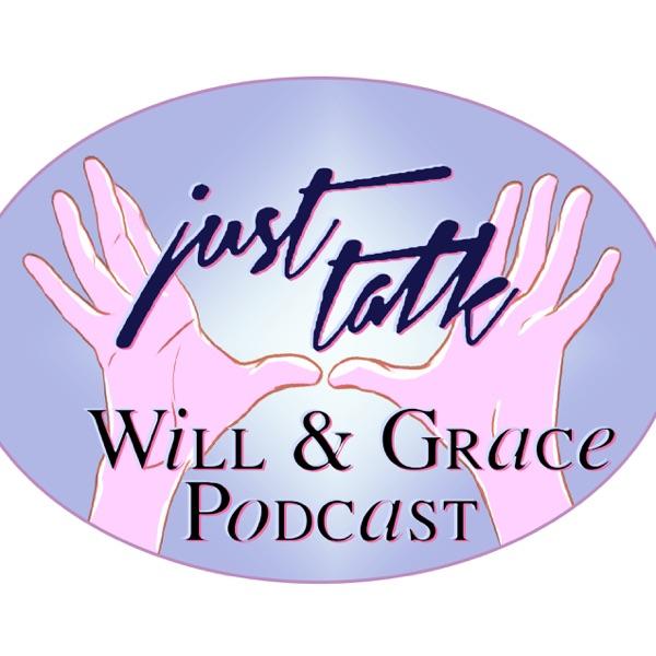 Just Talk: A Will & Grace Podcast