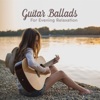 Jazz Guitar Music Zone - Guitar Ballads: For Evening Relaxation – Soft & Delicate Jazz Guitar  artwork