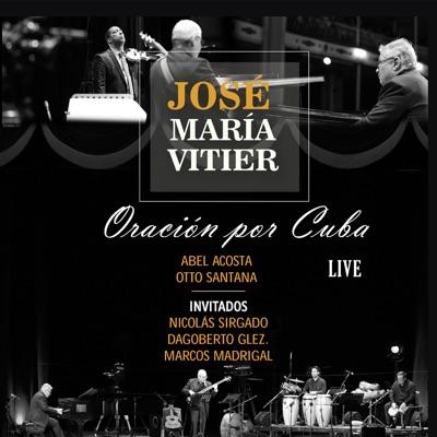 Oración por Cuba (En Vivo) - José María Vitier