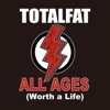 ALL AGES (Worth a Life) by TOTALFAT