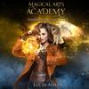 Magical Arts Academy: Books 1-4: Magical Arts Academy Omnibus, Book 1 (Unabridged) - Lucia Ashta