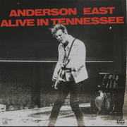 Alive In Tennessee (Live) - Anderson East - Anderson East