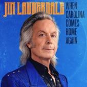 Jim Lauderdale - When Carolina Comes Home Again