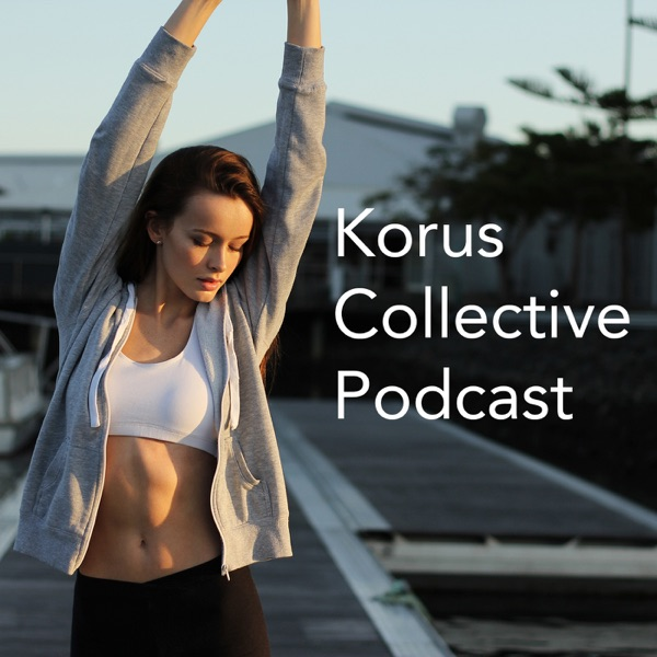 Korus Collective Podcast