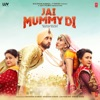 Jai Mummy Di Original Motion Picture Soundtrack