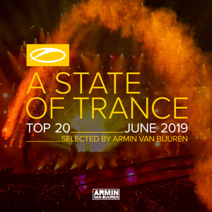 Armin van Buuren - A State of Trance Top 20 - June 2019 (Selected by Armin Van Buuren)