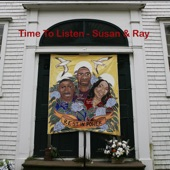 Susan & Ray - Time to Listen