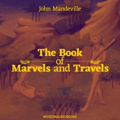 The Book of Marvels and Travels (Unabridged)