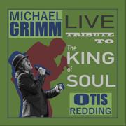 Live Tribute to Otis Redding - Michael Grimm - Michael Grimm
