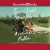 Alexandra Fuller - Travel Light, Move Fast  artwork