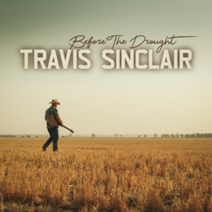 Travis Sinclair - Before the Drought