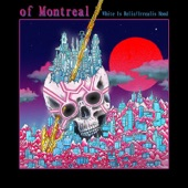 of Montreal - Paranoiac Intervals / Body Dysmorphia