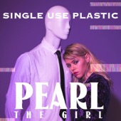 Pearl The Girl - Single Use Plastic