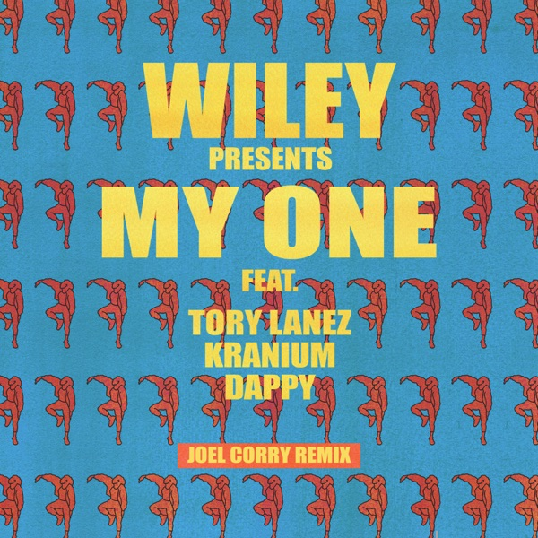My One (feat. Tory Lanez, Kranium & Dappy) [Joel Corry Remix] - Single