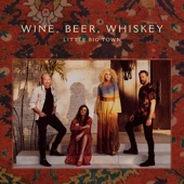 Little Big Town - Wine, Beer, Whiskey