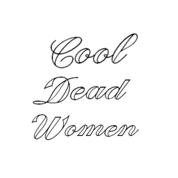 Cool Dead Women