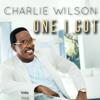 Charlie Wilson - One I Got  artwork