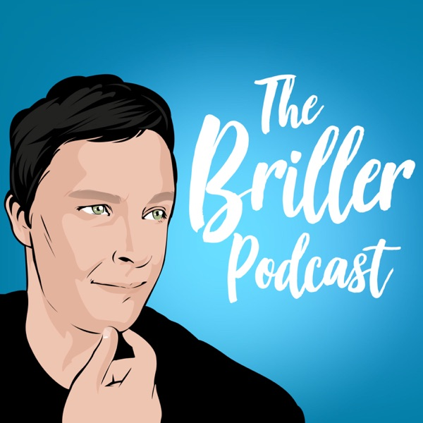 The Briller Podcast