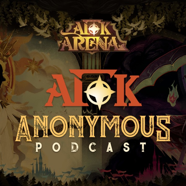 AFK Anonymous: AFK Arena Podcast | Listen Free on Castbox