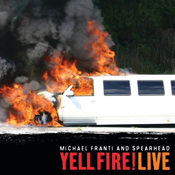 Yell Fire! Live