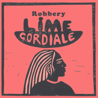 Robbery-Lime Cordiale