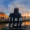 Lynda Meyers - Finn Again: A Young Man's Coming of Age Tale of Love and a Battle Against Addiction in a Time of War  artwork