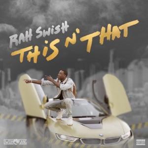 Rah Swish - This N' That