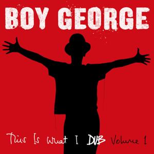 Boy George - This Is What I Dub, Vol. 1