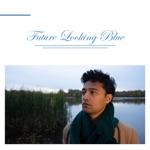 Sadman Rahman - Future Looking Blue