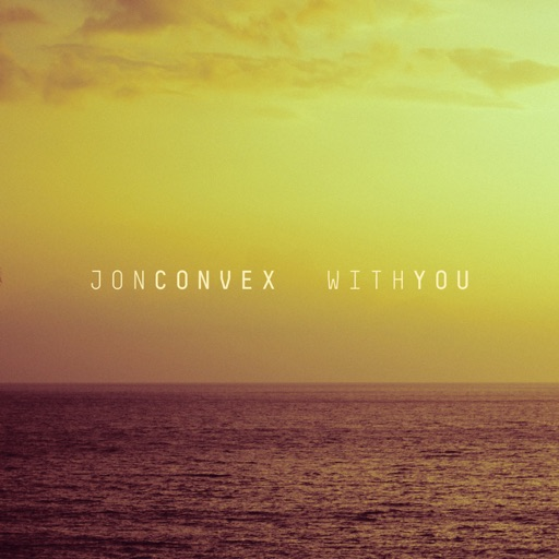With You - Single by Jon Convex