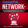 Walker Schmidt - CompTIA Network+: Tips and Tricks to Learn and Study About the CompTIA Network+ Certification from A-Z (Unabridged)  artwork