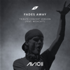 Avicii - Fades Away (feat. MishCatt) [Tribute Concert Version] artwork