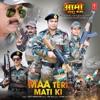 Maa Teri Mati Ki From Army Ki Jung Single