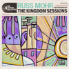 Russ Mohr - The Kingdom Sessions  artwork