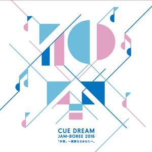 Various Artists - CUE DREAM JAM-BOREE 2016