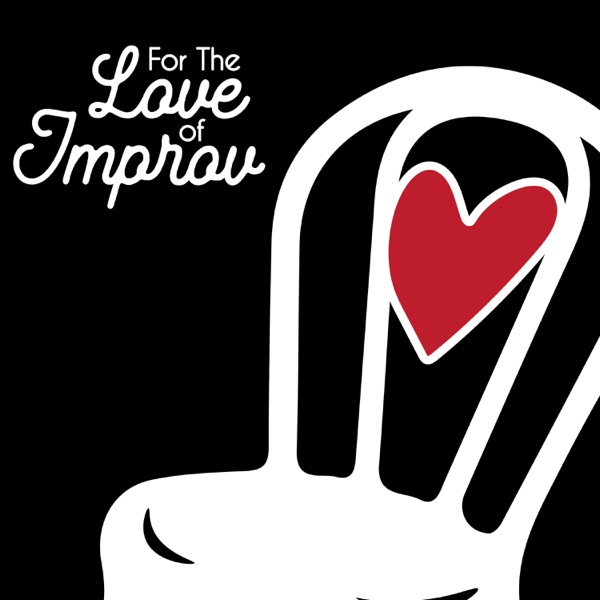 For The Love of Improv
