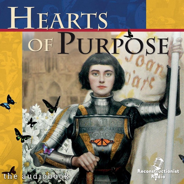 Hearts of Purpose | Reconstructionist Radio Reformed Podcast Network