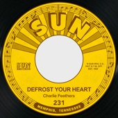Charlie Feathers - Defrost Your Heart