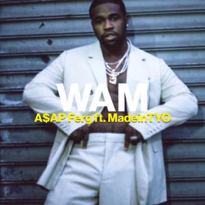 Wam (feat. MadeinTYO) - A$AP Ferg