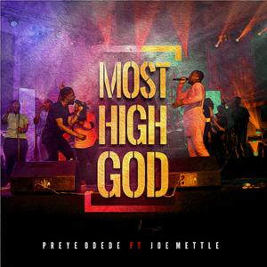 Preye Odede - Most High God feat. Joe Mettle