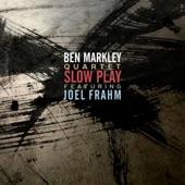 Ben Markley Quartet - The Last Time This Happened