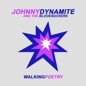Johnny Dynamite and the Bloodsuckers - Walking Poetry