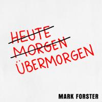 Mark Forster Übermorgen