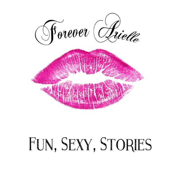 Forever Arielle - Fun, Sexy, Stories