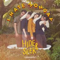 ปล่อยเธอไป (Hide and Seek) - I Hate Monday