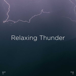 "Thunderstorm Sound Bank & Thunderstorm Sleep - !!"" Relaxing Thunder ""!!"