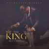 The King Is Coming - Nathaniel Bassey