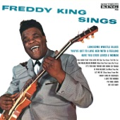Freddie King - You've Got To Love Her With a Feeling